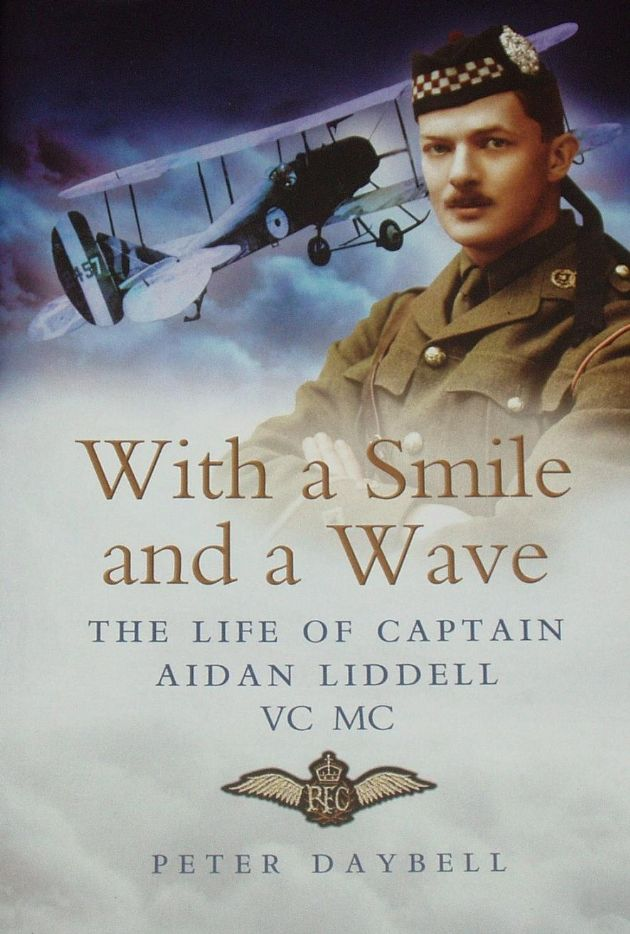 With a Smile and a Wave - The Life of Captain Aidan Liddell, by Peter Daybell
